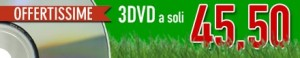 OFFERTA 3 DVD